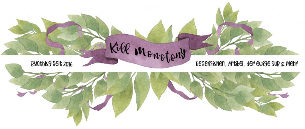 KillMonotony Buchblog